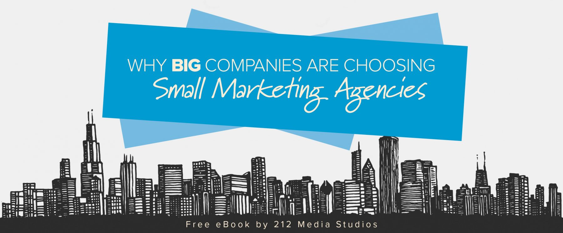 Why choose a Small Marketing Agency eBook