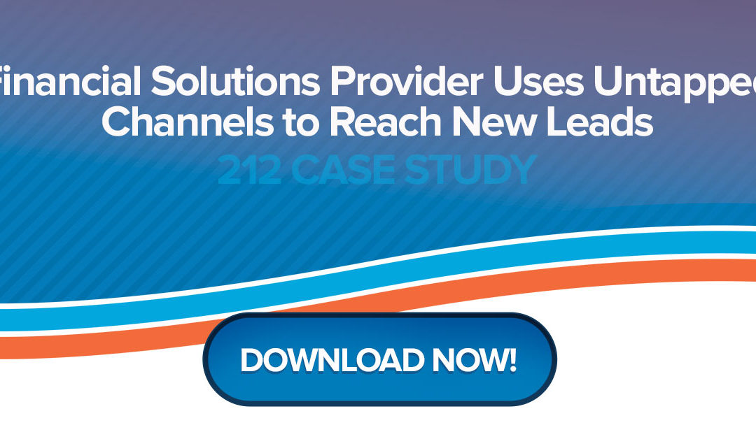 Financial Solutions Provider Uses Untapped Channels to Reach New Leads