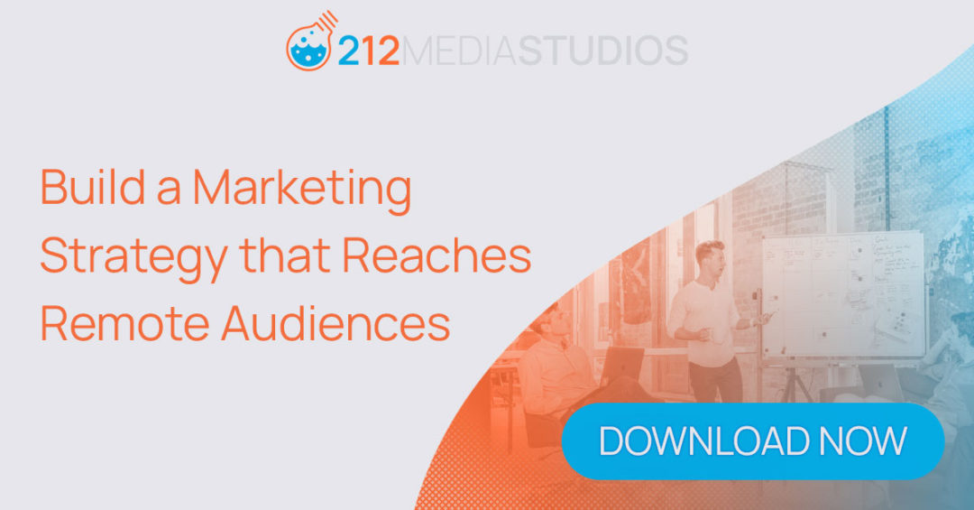 Build a Marketing Strategy that Reaches Remote Audiences